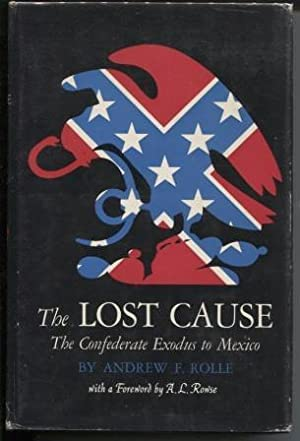 The Lost Cause. The Confederate Exodus to Mexico
