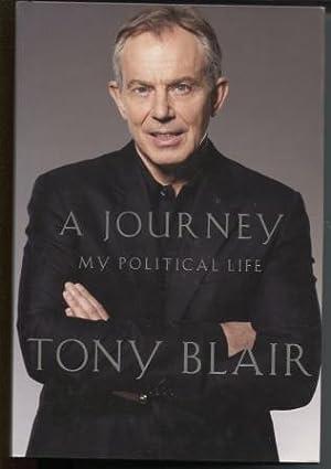 A Journey My Political Life: Blair, Tony