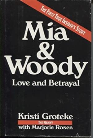 Mia & Woody Love and Betrayal: the First True Insider's Story