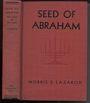 Seed Of Abraham: Ten Jews Of The: Lazaron, Morris S.