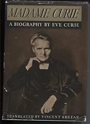 Madame Curie; a Biography: Curie, Eve