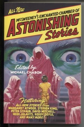McSweeney's Enchanted Chamber of Astonishing Stories: Chabon, Michael &
