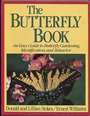 Stokes Butterfly Book: An easy guide to butterfly gardening, identification, and behavior