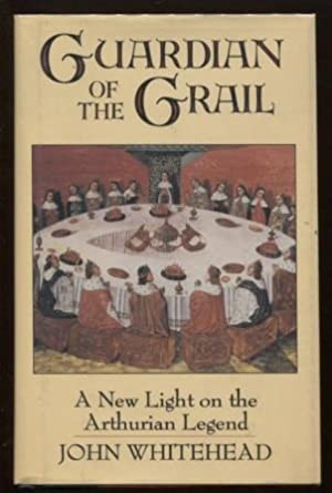 Guardian of the Grail New Light on: Whitehead, J.