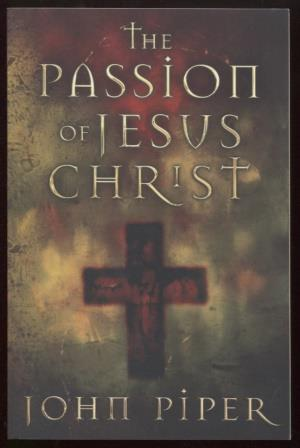 The Passion of Jesus Christ Fifty Reasons Why He Came to Die