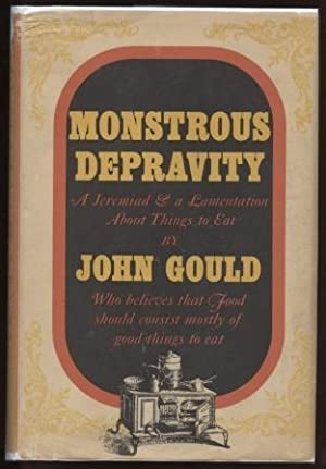 Monstrous Depravity: A Jeremiad and Lamentation About: Gould, John