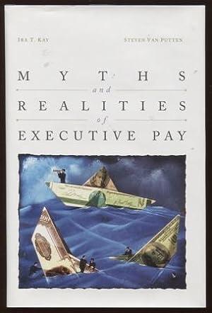 Myths and Realities of Executive Pay: Kay, Ira &