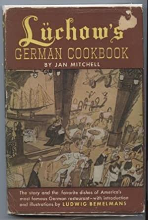 Luchow's German Cookbook: The story and the favorite dishes of America's most famous German resta...