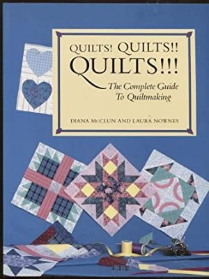 Quilts! Quilts!! Quilts!!! ; Hobbies The Complete Guide to Quiltmaking