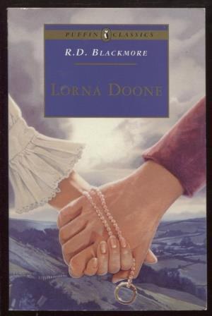 Lorna Doone ; Puffin Classics: Blackmore, R. D.