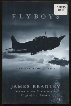 Flyboys ; A True Story of Courage A True Story of Courage