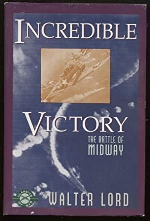 Incredible Victory the Battle of Midway