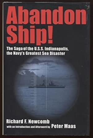 Abandon Ship! ; The Saga of the U.S.S. Indianapolis, the Navy's Greatest Sea Disaster The Saga of...