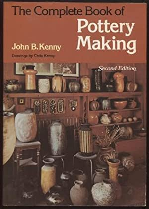 The Complete Book of Pottery Making ; Chilton's Creative Crafts Series