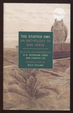 The Stuffed Owl ; An Anthology of Bad Verse An Anthology of Bad Verse )