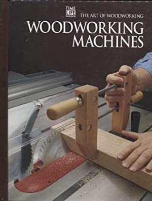 Woodworking Machines ; Art of Woodworking