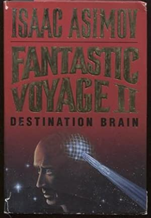 Fantastic Voyage II ; Destination Brain Destination Brain