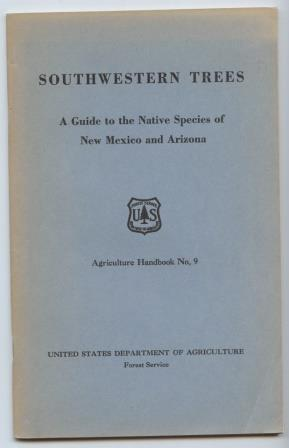 Southwestern Trees: A guide to the native species of New Mexico and Arizona. Agriculture Handbook...