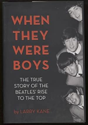 When They Were Boys ; The True Story of the Beatles' Rise to the Top The True Story of the Beatle...