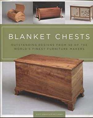 Blanket Chests ; Outstanding Designs from 30 of the World's Finest Furniture Makers Outstanding D...