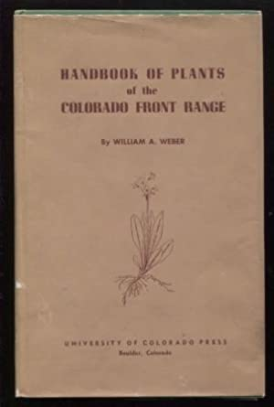 Handbook of Plants of the Colorado Front: Weber, William A.