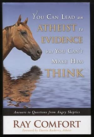 You Can Lead an Atheist to Evidence, But You Can't Make Him Think ; Answers to Questions from Ang...