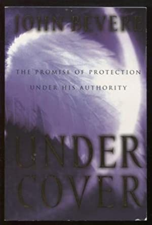 Under Cover ; The Promise of Protection Under His Authority The Promise of Protection Under His A...