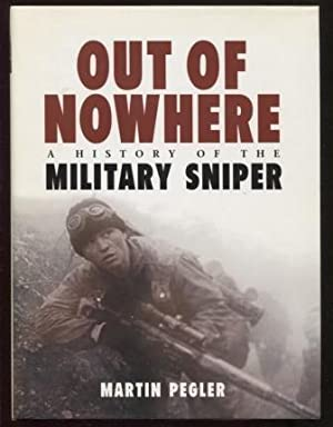 Out of Nowhere ; A History of the military sniper A History of the military sniper