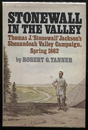 Stonewall in the valley ; Thomas J.