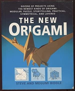 The New Origami ; Dozens of Projects Using the Newest Kinds of Origami: Modular, Puzzle, Storytel...
