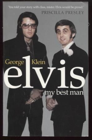 Elvis ; My Best Man. George Klein with Chuck Crisafulli My Best Man. George Klein with Chuck Cris...