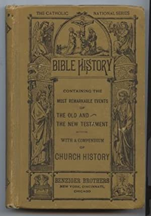 Bible History : Containing the most remarkable events of the Old Testaments. To which is added a ...