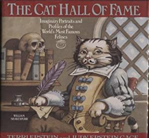 The Cat Hall of Fame ; Imaginary Portraits and Profiles of the World's Most Famous Felines