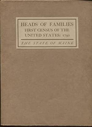 Heads of families at the first census of the United States Taken in the Year 1790 - Maine