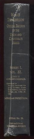 War of the Rebellion Official Records of the Union and Confederate Armies. Series 1. Vol. 32, Par...