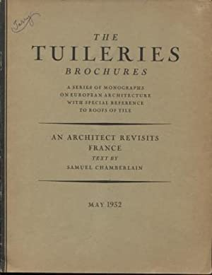 An Architect Revisits France. (The Tuileries Brochures, Vol. IV., No.5, May 1932)