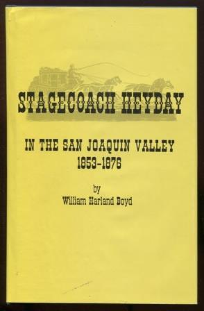 Stagecoach heyday in the San Joaquin Valley, 1853-1876