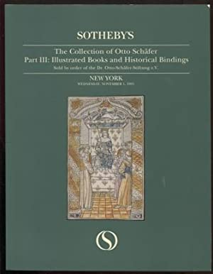 Sotheby's The collection of Otto Schafer. Part III. Illustrated Books and Historical bindings. Ne...