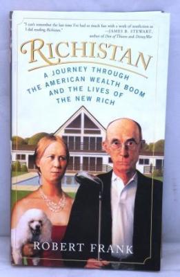 Richistan: a Journey through the American Wealth: Frank, Robert
