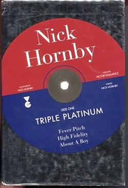 Triple Platinum: Fever Pitch; High Fidelity; About: Hornby, Nick