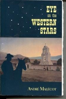 Eye on the Western Stars A Native American, Her Man, Her Roots: Malecot, Andre