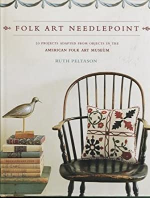 Folk Art Needlepoint 20 Projects Adapted from Objects in the American Folk Art Museum