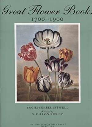 Great Flower Books, 1700-1900 A Bibliographical Record of Two Centuries of Finely-Illustrated Flo...