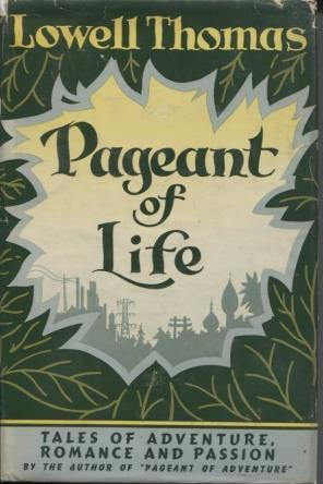 Pageant of Life: Lowell, Thomas