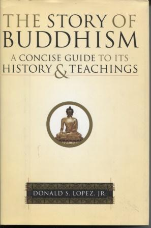 The Story of Buddhism : a Concise: Lopez, Donald S.