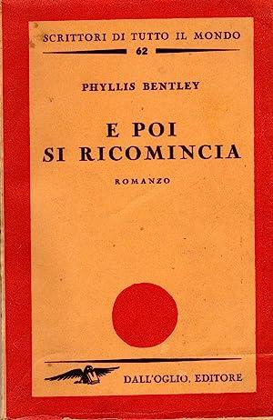 E poi si ricomincia. Milano Dall'Oglio, 1946.: Phyllis Bentley,