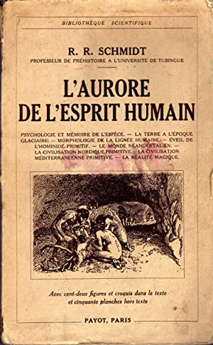 L'aurore de l'esprit humaine; Paris, Payot. In 8vo, broch., pp. 284 with 102 figs. and 50 plates