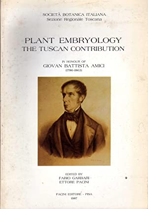 Plant Embryology - The Tuscan Contribution. Proceedings of the Conference held in Pisa, Departmen...