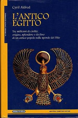 L'antico Egitto - Tre millenni di civiltÖ: Aldred C.,