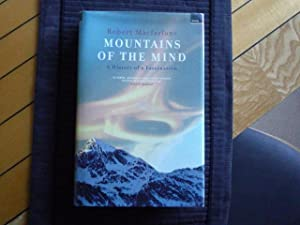 Mountains of the Mind: A History of: MACFARLANE, Robert